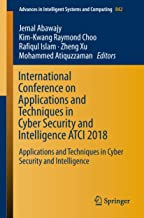 International Conference on Applications and Techniques in Cyber Security and Intelligence ATCI 2018 (Advances in Intellig...