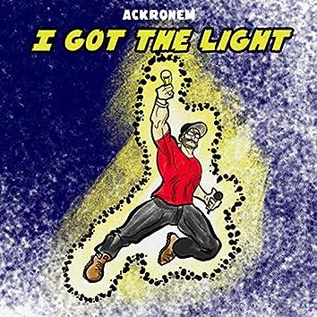 I Got the Light
