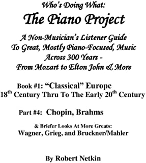 The Piano Project Book #1/Part #4: Chopin, Brahms, Wagner, Grieg & Bruckner/Mahler