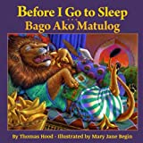 Before I Go to Sleep / Bago Ako Matulog: Babl Children's Books in Tagalog and English