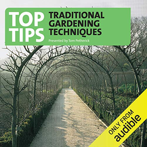 Top Tips -Traditional Gardening Techniques audiobook cover art