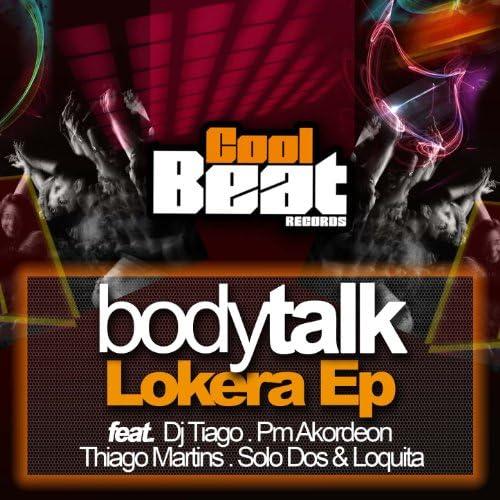 Bodytalk feat. Dj Tiago, PM Akordeon, Thiago Martins, Solo Dos & Loquita