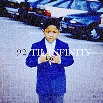 92 'Til Infinity