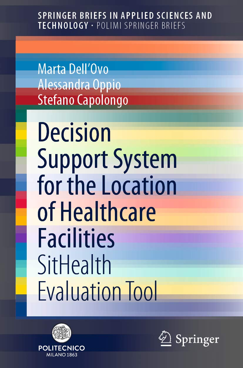 Decision Support System for the Location of Healthcare Facilities: SitHealth Evaluation Tool (PoliMI SpringerBriefs)