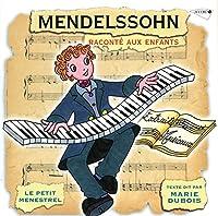 Mendelssohn Raconte Aux Enfants-Marie Dubois-Le Pe