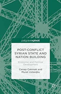 Post-Conflict Syrian State and Nation Building: Economic and Political Development