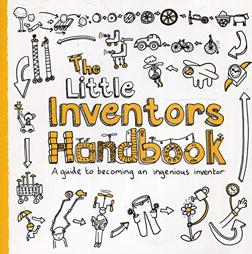 Wilcox, D: Little Inventors Handbook: A Guide to Becoming an Ingenious Inventor