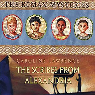 The Scribes from Alexandria     Roman Mysteries, Book 15              By:                                                                                                                                 Caroline Lawrence                               Narrated by:                                                                                                                                 Nigel Anthony                      Length: 3 hrs and 33 mins     4 ratings     Overall 4.8