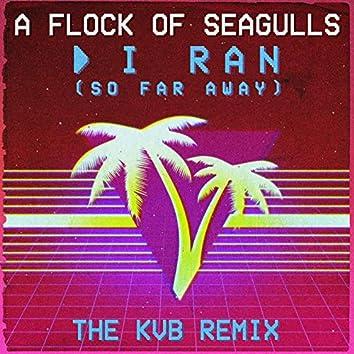 I Ran (So Far Away) (The KVB Remix)