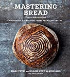 Mastering Bread: The Art and Practice of Handmade Sourdough, Yeast...