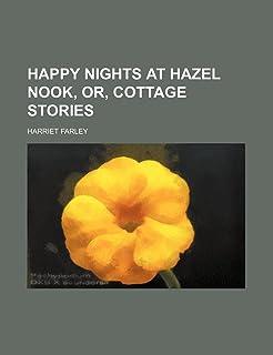 Happy Nights at Hazel Nook, Or, Cottage Stories