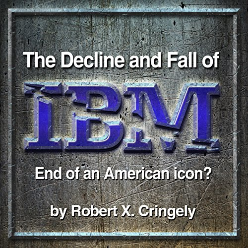 The Decline and Fall of IBM audiobook cover art