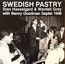 Swedish Pastry - Stan Hasselgard & Wardel Gray with Benny Goodman Septet 1948