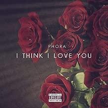 I Think I Love You [Explicit]