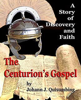 The Centurion's Gospel: Cornelius' Gospel by [Johann Quisumbing]