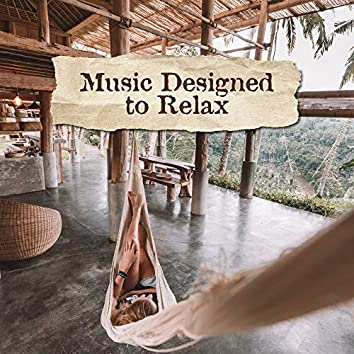 Music Designed to Relax