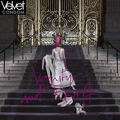 Velvet Condom - Vanity And Revolt