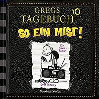 So ein Mist! (Gregs Tagebuch 10) Hörbuch