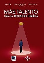 Más talento para la universidad española: Retenerlo, atraerlo, recuperarlo