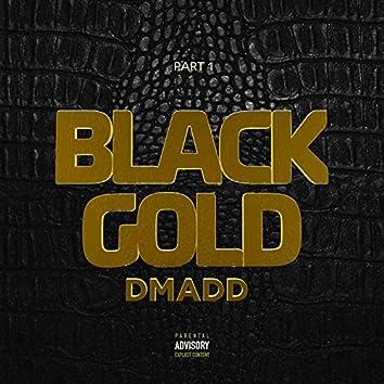 Black Gold, Pt. 1