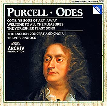 """Purcell: Odes """"Come, ye sons""""; """" Welcome to all"""";  """"Of old, when heroes"""""""