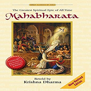 Mahabharata: The Greatest Spiritual Epic of All Time                   By:                                                                                                                                 Krishna Dharma                               Narrated by:                                                                                                                                 Sarvabhavana Das                      Length: 45 hrs and 35 mins     354 ratings     Overall 4.7