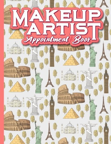 Makeup Artist Appointment Book: 2 Columns Appointment Organizer, Client Appointment Book, Scheduling Appointment Calendar, Cute World Landmarks Cover: 73