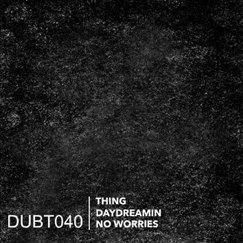 Daydreamin / No Worries