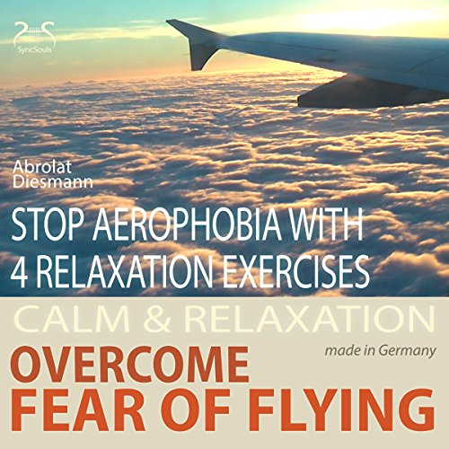 Overcome fear of flying - Stop aerophobia with 4 relaxation exercises before and during the flight cover art