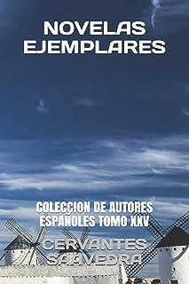 Novelas Ejemplares: Coleccion de Autores Españoles Tomo XXV