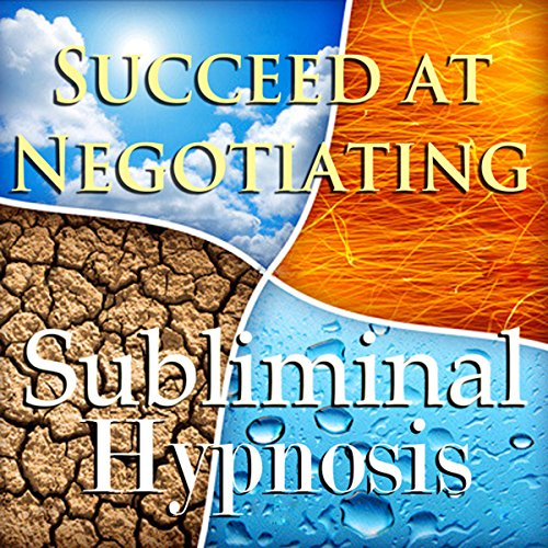 Succeed at Negotiating with Subliminal Affirmations audiobook cover art