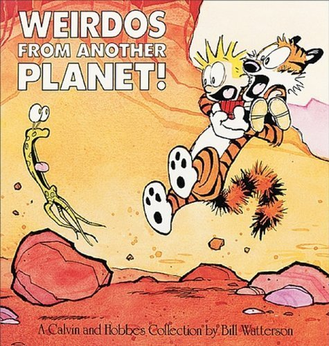 Weirdos From Another Planet! (Turtleback School & Library Binding Edition) (Calvin & Hobbes) by Watterson, Bill (1990) School & Library Binding