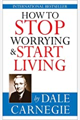 How To Stop Worrying & Start Living Kindle Edition
