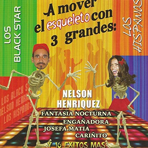 Los Black Star, Los Hispanos & Nelson Henriquez