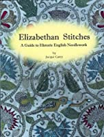 Elizabethan Stitches: A Guide to Historic English Needlework