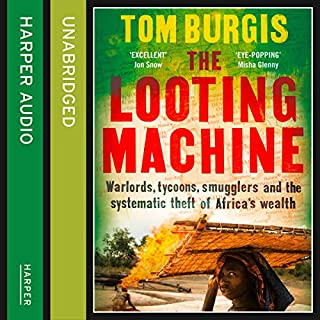 The Looting Machine: Warlords, Tycoons, Smugglers and the Systematic Theft of Africa's Wealth cover art
