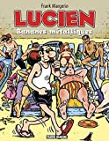 Lucien - Tome 02 - Bananes métalliques