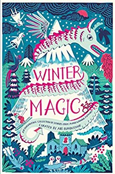 Winter Magic by [Abi Elphinstone, Amy Alward, Emma Carroll, Berlie Doherty, Jamila Gavin, Michelle Harrison, Michelle Magorian, Geraldine McCaughrean, Lauren St John, Piers Torday, Katherine Woodfine]