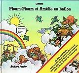 Ploum-Ploum et Amélie en ballon