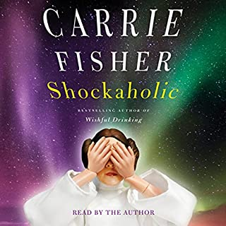 Shockaholic                   By:                                                                                                                                 Carrie Fisher                               Narrated by:                                                                                                                                 Carrie Fisher                      Length: 4 hrs and 25 mins     1,133 ratings     Overall 4.5
