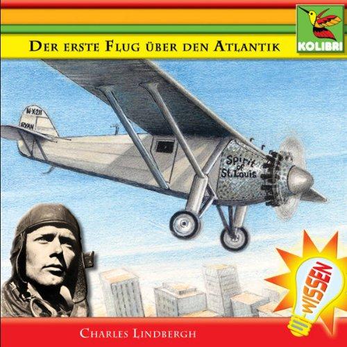 Der erste Flug über den Atlantik. Charles Lindbergh Titelbild