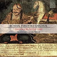 TUROVSKY-SAVCHUK/DIALOGUES WITH TIME