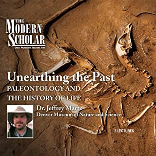 The Modern Scholar: Unearthing the Past audiobook cover art