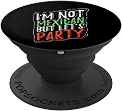 I Am Not Mexican But Lets Party Cinco De Mayo Gift PopSockets Grip and Stand for Phones and Tablets