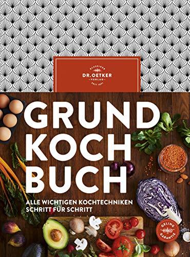 Grundkochbuch: Alle wichtigen Kochtechniken Schritt für Schritt