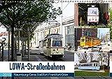 LOWA-Straßenbahnen Naumburg-Gera-Staßfurt-Frankfurt/Oder (Wandkalender 2019 DIN A3 quer): Der Straßenbahnwagen wurde nach dem Hersteller Lokomotiv- ... (Lowa) benannt. (Monatskalender, 14 Seiten )