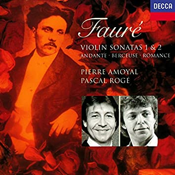 Fauré: Violin Sonatas Nos. 1 & 2, Andante, Romance, Berceuse etc