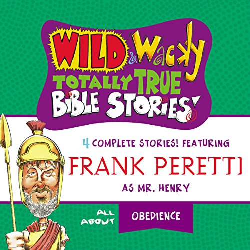 Wild and Wacky Totally True Bible Stories: All About Obedience audiobook cover art
