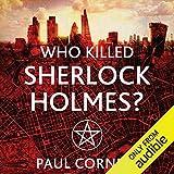 Who Killed Sherlock Holmes?: The Shadow Police, Book Three