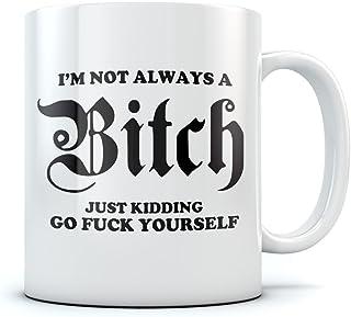 Caneca de café divertida I'm Not Always A Bitch presente para melhor amiga/esposa/mãe/namorada/irmã/chefe - Caneca de cerâ...